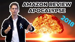 What's Happening To Amazon Reviews? The 2018 Amazon Review Apocalypse | Everything You Need To Know