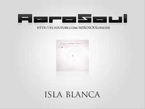AeroSoul feat Terry Goldberg - Isla Blanca