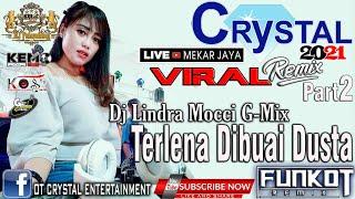 Download DJ TERLENA DIBUAI DUSTA || REMIX VIRAL 2021 || DJ LINDRA MOCHI || MEKAR JAYA PART 2