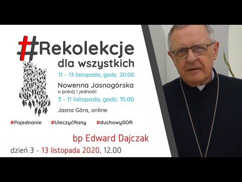 Rekolekcje dla wszystkich - Dzień 3 - Konferencja - bp Edward Dajczak (13.11.2020)