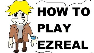 A Glorious Guide on How to Play Ezreal