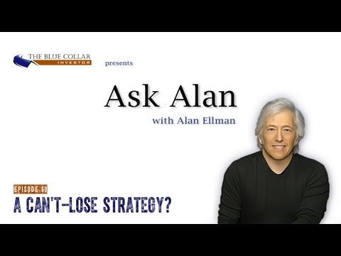 Ask Alan - A Can't-Lose Strategy?