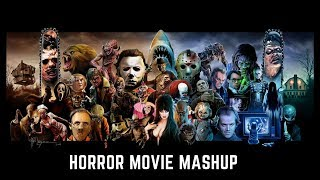 Horror Movie Mashup *HALLOWEEN EDIT*