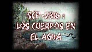 SCP-2316 : Los Cuerpos En El Agua (+ Grabaciones)   Keter    Loquendo My Name Is Doomguy