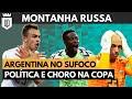 Montanha Russa #3: defesa sobre Neymar, vexame da Argentina e polêmicas da Copa do Mundo