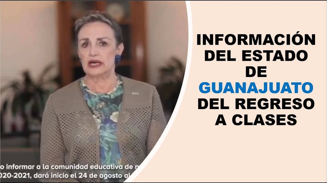 Soy Docente: INFORMACIÓN DEL ESTADO DE GUANAJUATO DEL REGRESO A CLASES