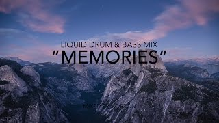 """Memories"" ~ Liquid Drum & Bass Mix"