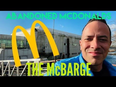 The Abandoned Mcdonalds Boat   A Trip to the Creepy McBarge   Floating McDonalds Created for Expo 86