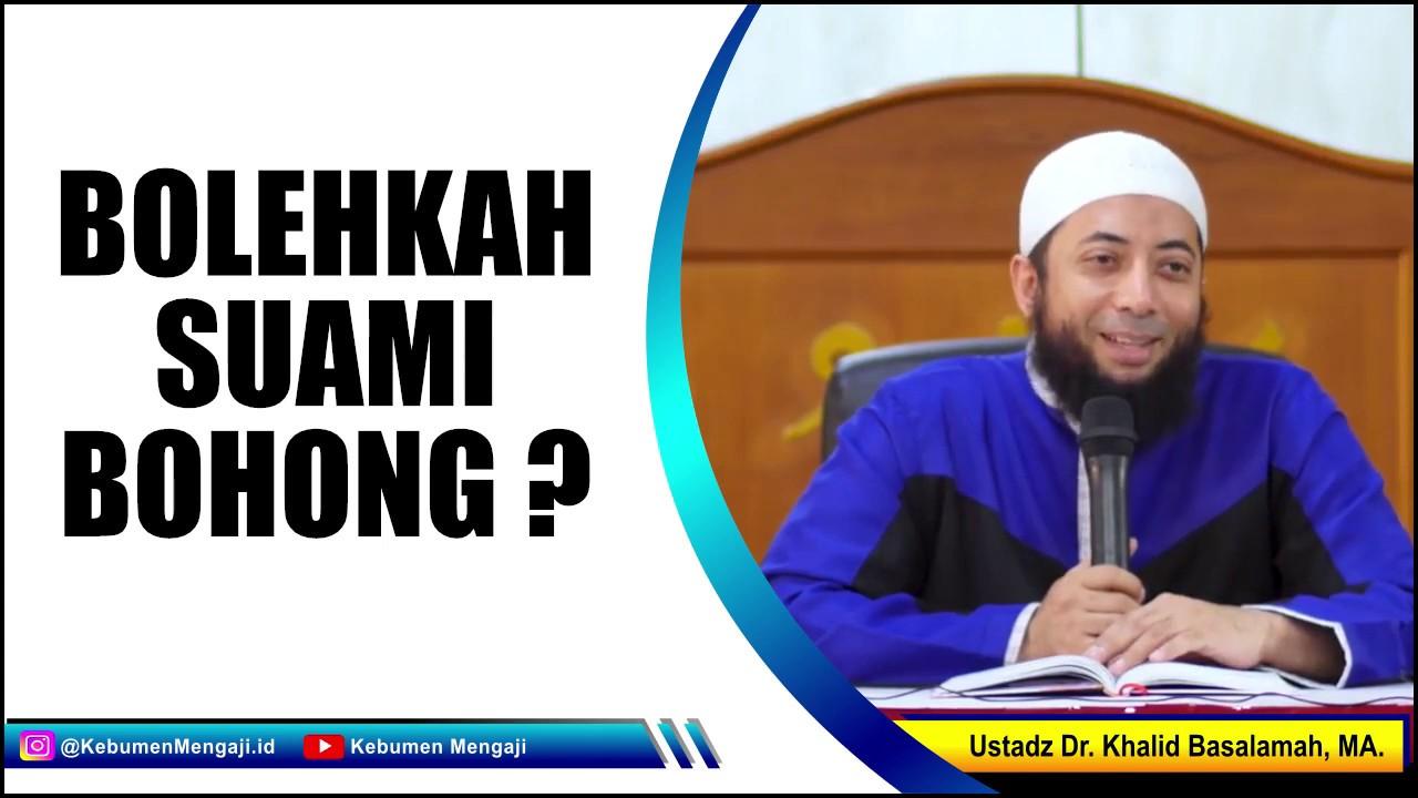 Bolehkah Suami Bohong Ke Istri ? - Ustadz Dr. Khalid Basalamah, MA.