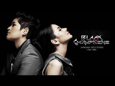 Black Champagne - Jangan Gitu Dong (Official Radio Release)