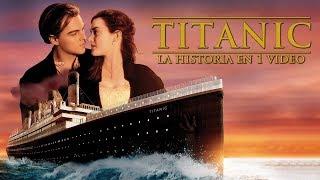 Titanic I La Historia en 1 Video #MaratónDelAmor