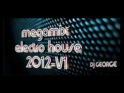 MEGAMIX-ELECTRO-HOUSE-2012-V1 DJ GEORGE.wmv - YouTube