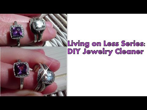 Living on Less Series:  DIY Jewelry Cleaner