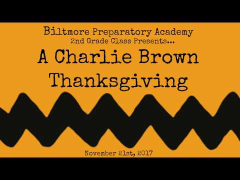 A Charlie Brown Thanksgiving Biltmore Preparatory Academy 2nd Grade Class