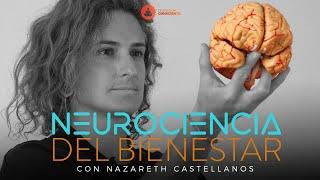 NEUROCIENCIA DEL BIENESTAR | DOCUMENTAL CON NAZARETH CASTELLANOS