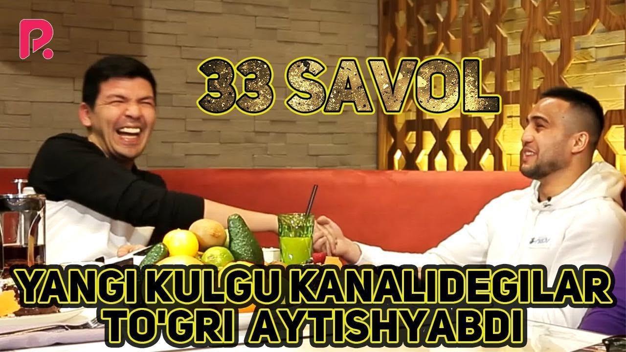 33 савол - Шахрам Гиёсов - Янги кулгу каналидегилар тугри айтишибди