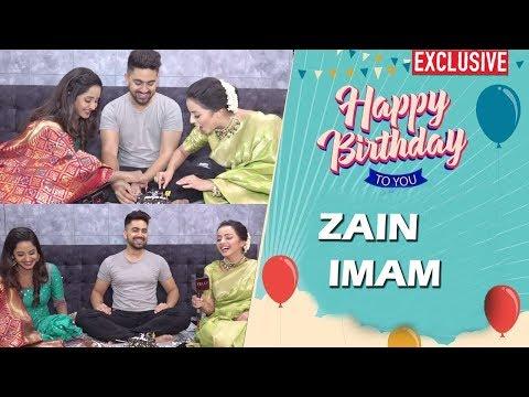 Zain Imam Celebrates His Birthday (2019) With Shrenu Parikh & Tina Ann | Ek Bhram Sarvagun Sampanna