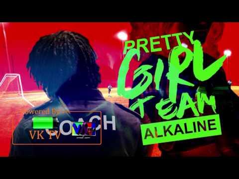 Alkaline - Pretty Girl Team [Clean Version] - March 2017