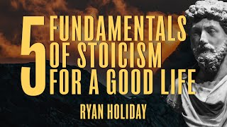 5 Key Teachings Of Stoicism For Living A Better Life | Ryan Holiday | Daily Stoic Podcast