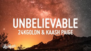 Play Unbelievable (feat. Kaash Paige)