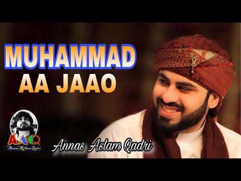 Muhammad Aa Jaao   Annas Aslam Qadri   2018  