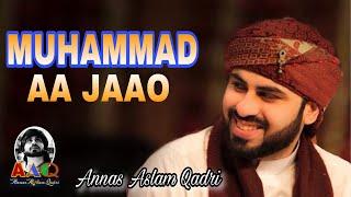 Muhammad Aa Jaao | Annas Aslam Qadri | 2018 |