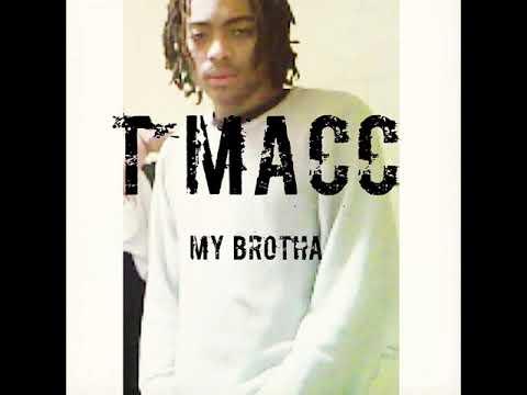 T MACC - My Brotha