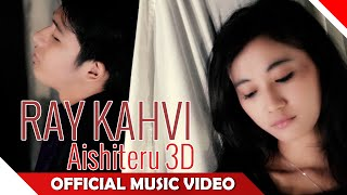 Ray Kahvi - Aishiteru 3D - Official Music Video - Nagaswara
