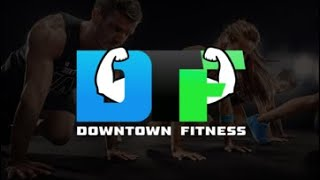 Welcome to Downtown Fitness