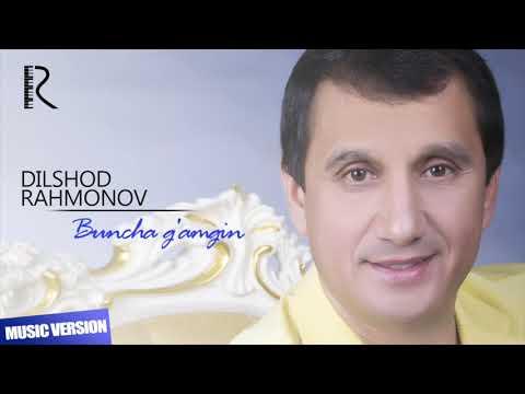 Dilshod Rahmonov - Buncha g'amgin   Дилшод Рахмонов - Мунча гамгин (music version)