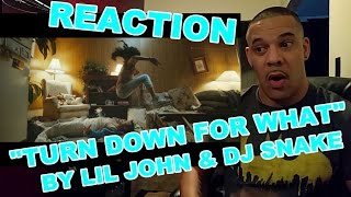 Turn Down for What. Lil John DJ Snake REACTION