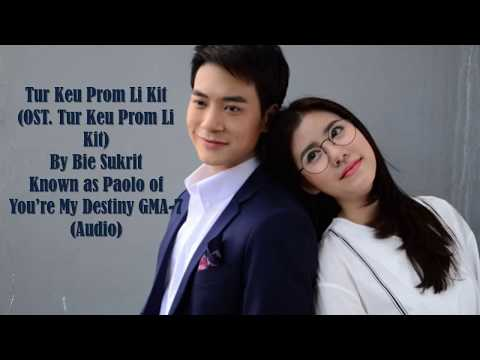 Tur Keu Prom Li Kit by Bie Sukrit ( Audio ) - You're My Destiny GMA 7 Thai OST