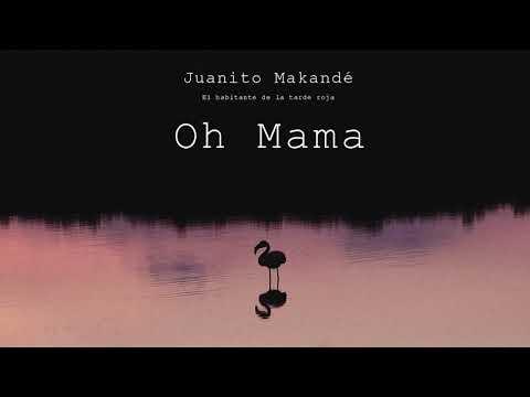 Juanito Makandé – Oh Mama