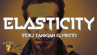 Serj Tankian - Elasticity (Lyrics) - The Rock Rotation