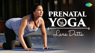 Prenatal Yoga with Lara Dutta - Routine