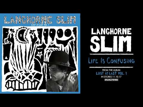 Langhorne Slim | Life Is Confusing