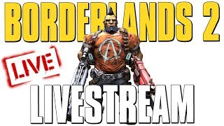 BORDERLANDS 2 FARMING LIVE STREAM! (11/16)