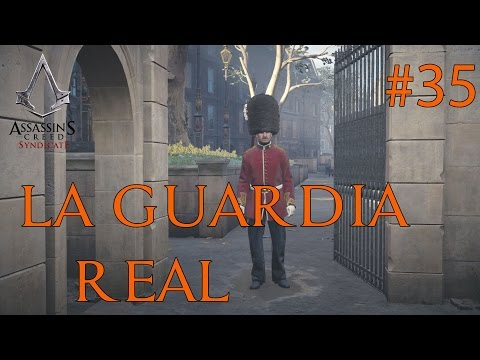 LA GUARDIA REAL - Assassin´s Creed SYNDICATE #35
