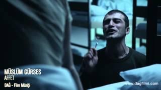 DAĞ Film Müziği - Müslüm Gürses - Affet