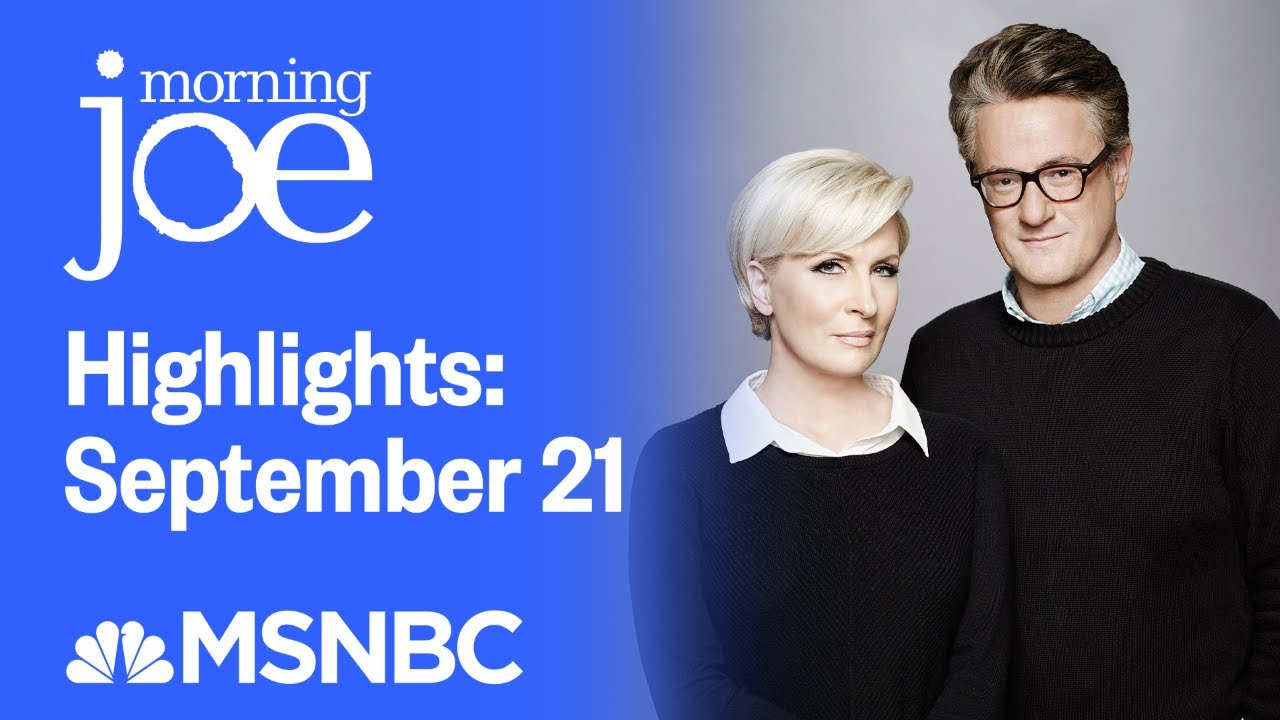 Download Watch Morning Joe Highlights: September 21 | MSNBC