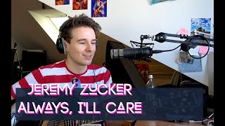 Gambar Jeremy Zucker - Always, I'll Care - Acoustic Cover