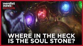 Where Is the Soul Stone Nerdist News Edition