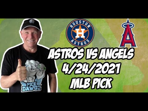 Houston Astros vs Los Angeles Angels 4/24/21 MLB Pick and Prediction MLB Tips Betting Pick