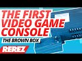 First Video Game Console Ever: The Brown Box - Rare Obscure or Retro - Rerez