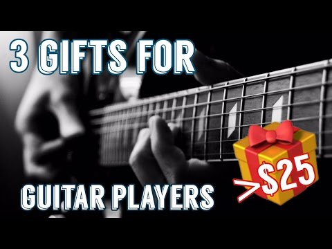 3 Gifts For Guitar Players / Guitarist Under $25