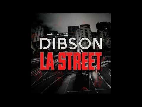 Dibson - La Street ( Prod by Kyu)