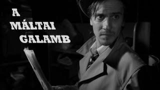 A MÁLTAI GALAMB - egy film-noir paródia