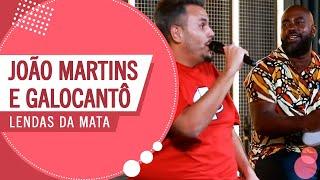 FM O Dia - Lendas da Mata - João Martins e Galocantô (Roda de Amigos)