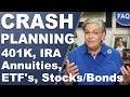 [FAQ] CRASH PLANNING: 401k, Annuities, ETF's, IRA, Stocks & Bonds