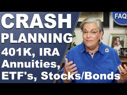 [FAQ] CRASH PLANNING: 401k, Annuities, ETF's, IRA, Stocks & Bonds